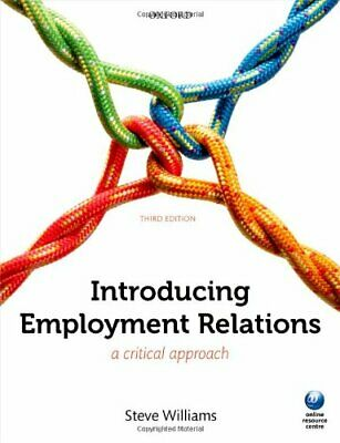Introducing Employment Relations: A Critical Approach by Williams, Steve Book