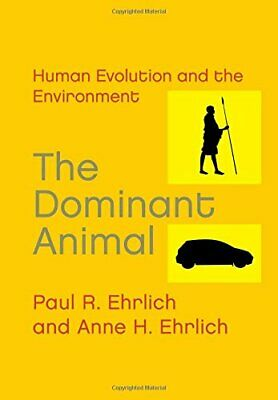 The Dominant Animal: Human Evolution and the Env... by Anne H. Ehrlich Paperback