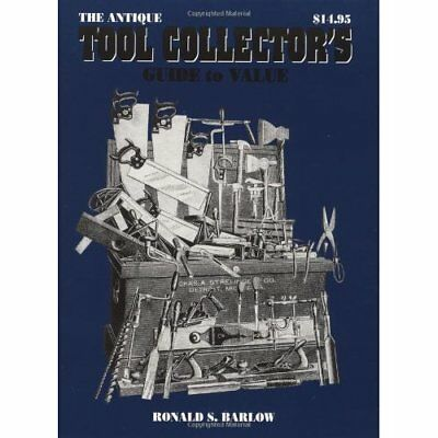 ANTIQUE TOOL COLLECTORS GUIDE TO VALUE: Collectors' Gui - Paperback NEW RONALD B