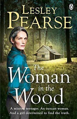 The Woman in the Wood: A missing teenager. An outcast woman... by Pearse, Lesley