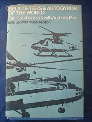 Helicopters and Autogiros of the World by Pirie, Anthony Hardback Book The Cheap