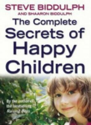 The Complete Secrets of Happy Children: A Guid... by Biddulph, Shaaron Paperback