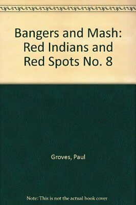 Bangers and Mash: Red Indians and Red Spots No. 8 by Groves, Paul Paperback The