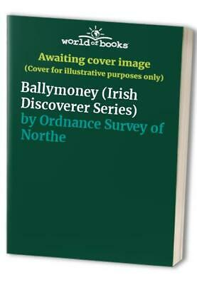 Ballymoney (Irish Discoverer Series) by Ordnance Survey of Nor Sheet map, folded
