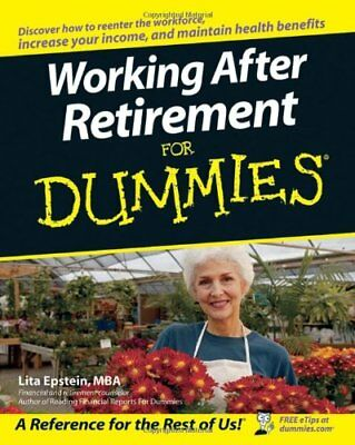 Working After Retirement for Dummies by Epstein, Lita Paperback Book The Cheap