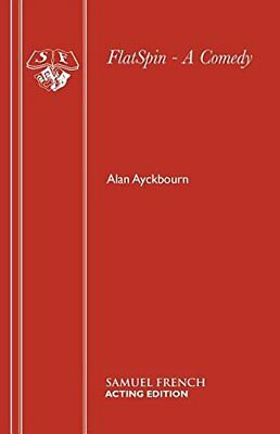FlatSpin - A Comedy (French's Acting Editions) by Ayckbourn, Alan Paperback The