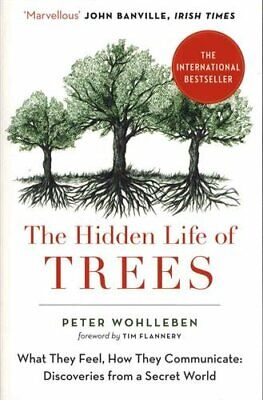 The Hidden Life of Trees: The International Bestseller - ... by Wohlleben, Peter