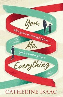 You Me Everything: A Richard & Judy Book Club selection 2... by Isaac, Catherine