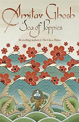 Sea of Poppies: Ibis Trilogy Book 1 by Ghosh, Amitav Paperback Book The Cheap