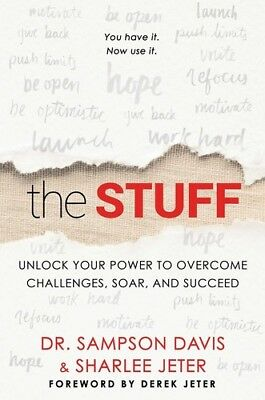 The Stuff: Unlock Your Power to Overcome Challenges, Soar, and Succeed [New Book