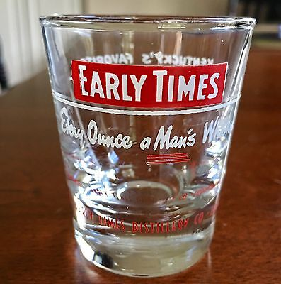EARLY TIMES Bourbon Whisky Shot Glass - 2 Oz - Every Ounce a Man's Whisky!