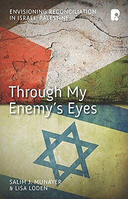 Through My Enemy's Eyes: Envisioning Reconciliation in Israel-Palestine New Pape