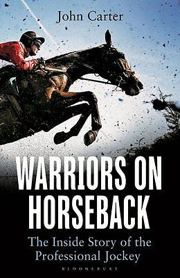 Warriors on Horseback: The Inside Story of the Professional Jockey New Paperback