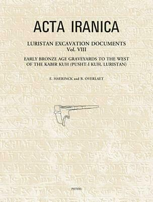 Luristan Excavation Documents Vol. VIII: Early Bronze Age Graveyards to the West