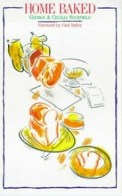 Home Baked: Little Book of Bread Recipes by Scurfield, Cecilia Paperback Book