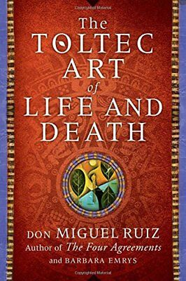 The Toltec Art of Life and Death New Paperback Book