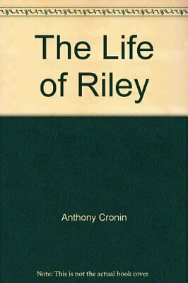 The Life of Riley by Cronin, Anthony Paperback Book The Cheap Fast Free Post