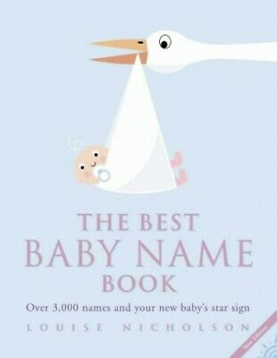 The Best Baby Name Book: Over 3, 000 Names and... by Nicholson, Louise Paperback