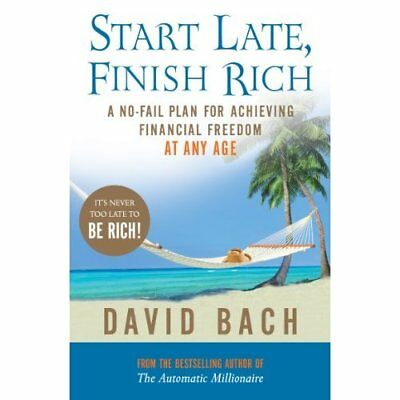 Start Late, Finish Rich: A No-fail Plan for Achieving F - Paperback NEW Bach, Da