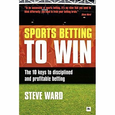 Sports Betting to Win - Paperback NEW Ward, Steve 2011-03-21