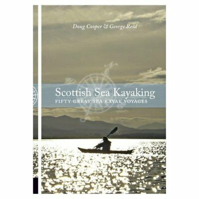 Scottish Sea Kayaking: Fifty Great Sea Kayak Voyages - Paperback NEW Cooper, Dou