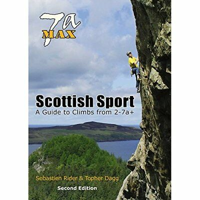7a Max: Scottish Sport - guide to climbs from 2-7a+ - Paperback NEW Rider, Sebas