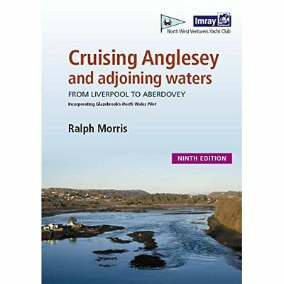 Cruising Anglesey and Adjoining Waters - Spiral-bound NEW Ralph Morris (A 25-Apr