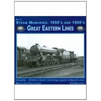 Steam Memories 1950s-1960s: Great Eastern Lines No. 6 - Paperback NEW Beecroft,