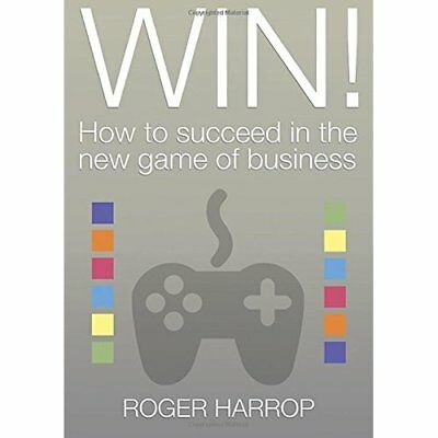 Win!: How to Succeed in the New Game of Business - Paperback NEW Roger Harrop(Au