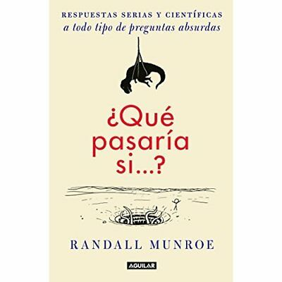Que Pasaria Si...? - Paperback NEW Randall Munroe  2015-08-25