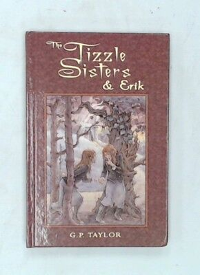 Signed 1st Edition THE TIZZLE SISTERS & ERIK Hardback Book By G.P.TAYLOR - H42