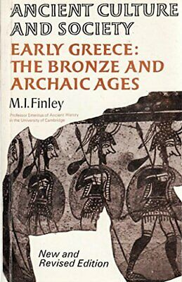 Early Greece: Bronze and Archaic Ages (Ancient Cul... by Finley, M. I. Paperback