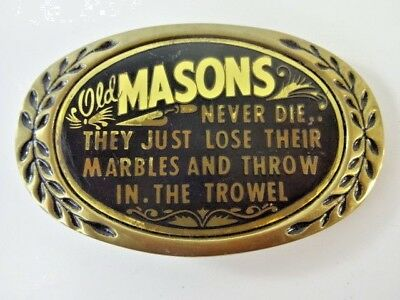 Vintage Old Masons Never Die They Throw in the Trowel Solid Brass Belt Buckle