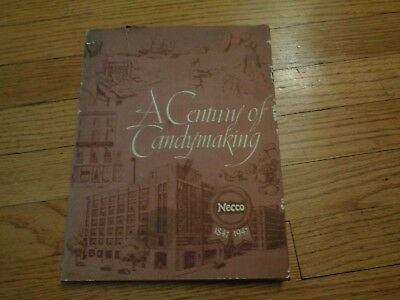 A Century of Candymaking NECCO 1847-1947 Candy Confectionery Necco Wafers