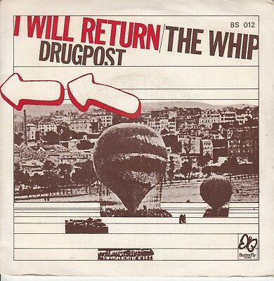 "7""-  The Whip = I Will Return / Drugpost  (Made In France)"