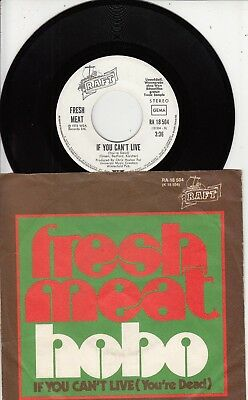 "7""-  Fresh Meat = Hobo / If You Can't Live  .....1973    (Weiss-Label-Pressung)"