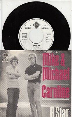 "7""-  Mike And Michael = Caroline / A Star ......1972   (Weiss-Label-Pressung)"