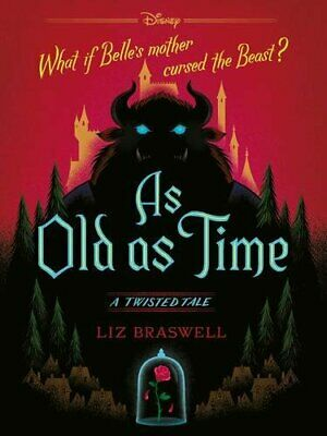 Disney A Twisted Tale: As Old As Time- Published in 2018 (Twi... by Liz Braswell