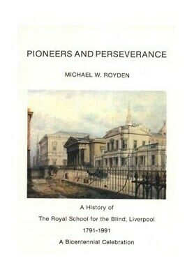 Pioneers and Perseverance: History of the Roy... by Royden, Michael W. Paperback