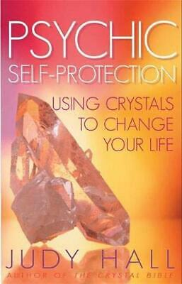 Psychic Self-Protection: Using Crystals to Change You... by Hall, Judy Paperback