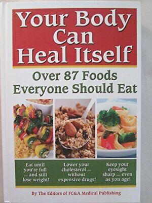 Your Body can Heal Itself, over 87 Foods Everyone Should Eat by Wood, Frank K.