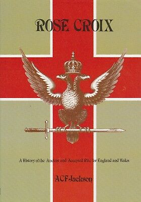 M62. Jackson - Rose Croix: A History of the Ancient and Accepted Rite 1987
