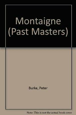 Montaigne (Past Masters Series) by Burke, Peter Hardback Book The Cheap Fast