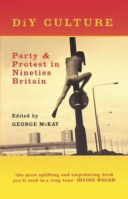 DiY Culture: Party And Protest In Nineties' Britain Paperback Book The Cheap