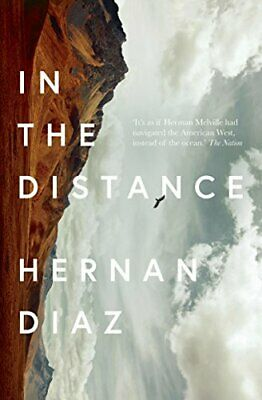 In the Distance by Hernan Diaz Book The Cheap Fast Free Post
