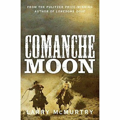 Comanche Moon (Lonesome Dove 2) - Paperback NEW Larry McMurtry( 2015-02-12