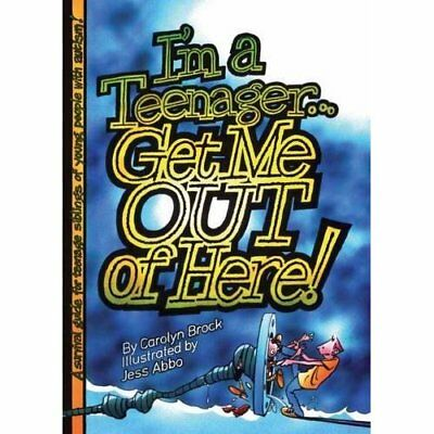 I'm a Teenager Get Me Out of Here!: A Survival Guide fo - Paperback NEW Brock, C