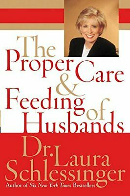 Proper Care And Feeding Of Husbands Abridged by Schlessinger, Laura Book The