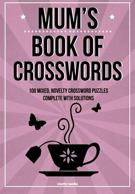 Mum's Book Of Crosswords: 100 novelty crossword puzzles by Media, Clarity Book