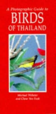 A Photographic Guide to Birds of Thailand by Webster, Michael Paperback Book The